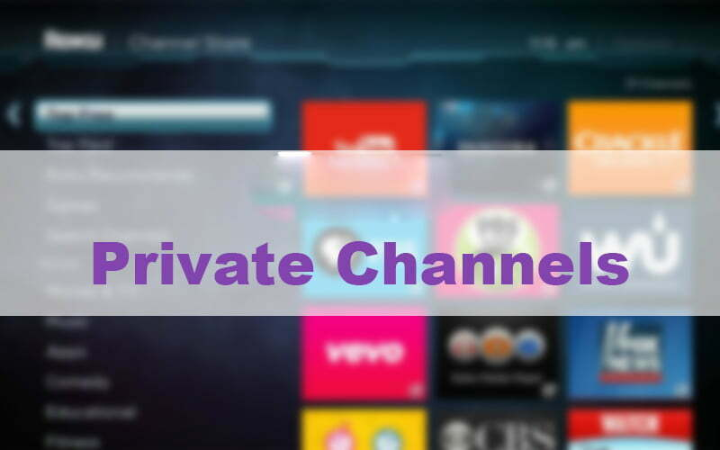 Private channels on roku