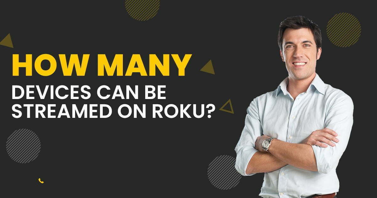 How many devices can be streamed on Roku?
