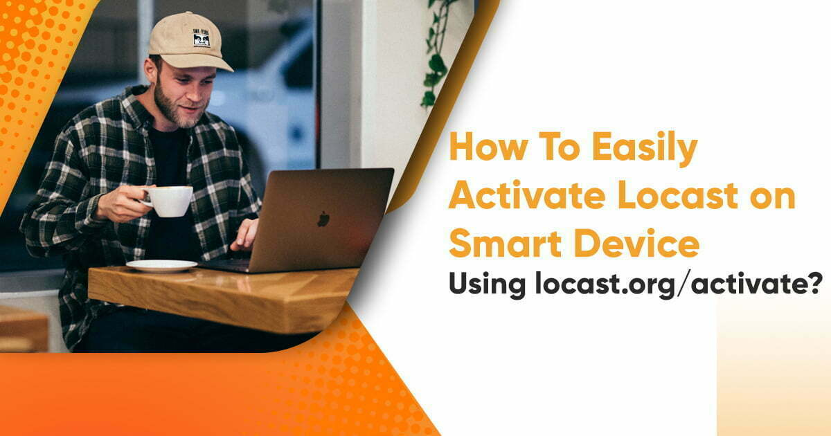 How To Easily Activate Locast on Smart Device Using locast.org/activate?