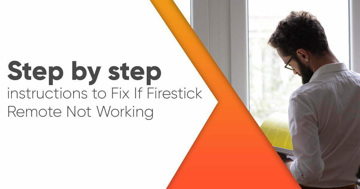 Step by step instructions to Fix If Firestick Remote Not Working